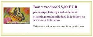 Bon v vrednosti 5 EUR za vse naročene izdelke iz brezplačnega e-kataloga unikatnih daril in izdelkov. Bon lahko izkoristite med 25. marcem in 25. junijem.