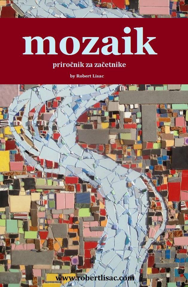 MOZAIK - Priročnik za začetnike, avtor: Robert Lisac